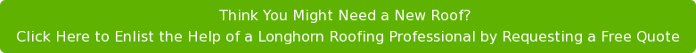 Request a free quote from Longhorn Roofing of Central Texas
